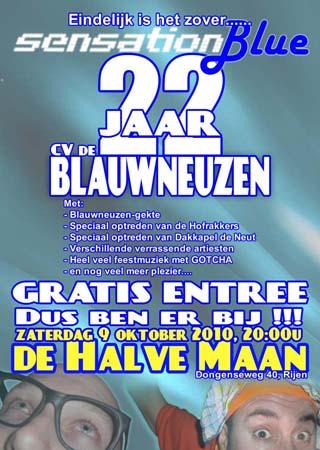 De Blauwneuzen gaan hun 22 jarig jubileum vieren...